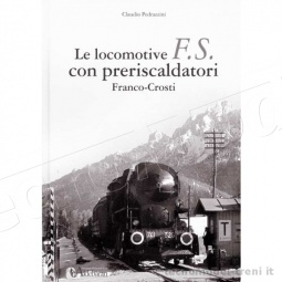 Edit. Del Garda Franco-Crosti Le Locomotive FS con preriscaldatori Franco-Crosti